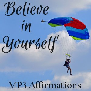Believe in Yourself Affirmations MP3