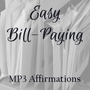 Easy Bill-Paying Affirmations MP3
