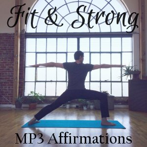 Fit and Strong Affirmations MP3